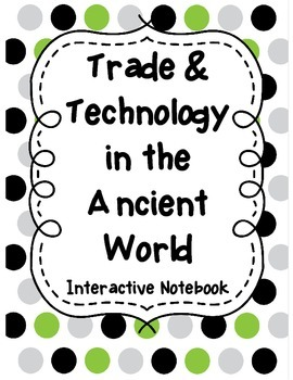 Trade and Technology in the Ancient World Interactive Notebook