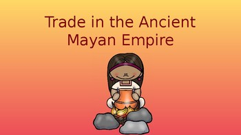 Trade in the Ancient Mayan Empire Pack