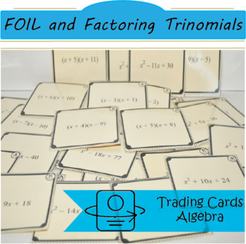 Trading Cards: FOIL and Factoring Trinomials