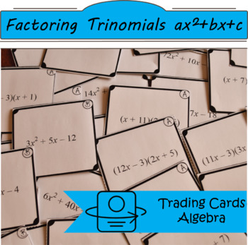 Trading Cards: FOIL and Factoring Trinomials ax^2+bx+c