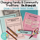 Traditions familiales et communautaires- French Social Studies: Grade 2 Ontario