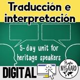 Traducción e interpretación: 5-day unit for heritage speakers