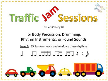 Traffic Jams: 15 Sessions for Body Percussion, Drums, Rhythm Instruments - Set B