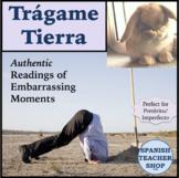 Tragame Tierra: Authentic Readings for Preterite Imperfect NonEditable Version