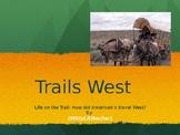 Trails West: Westward Expansion Oregon Trail, Mormon Trail, Santa Fe Trail