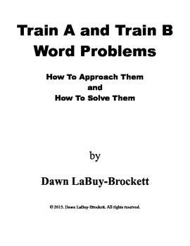 Train A and Train B Word Problems - How To Approach Them and How To Solve Them