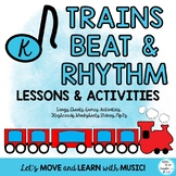 Music Lesson Unit for Beat & Rhythm: Train Themed with Movement Activities PrK-K