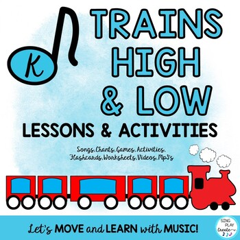 Music Lesson Unit for High & Low: Train Themed with Movement Activities PrK-K
