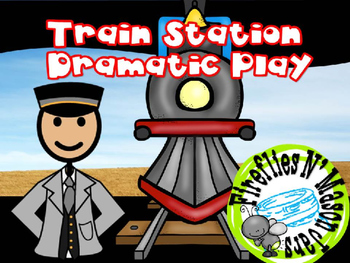 Train (Railroad) Dramatic Play