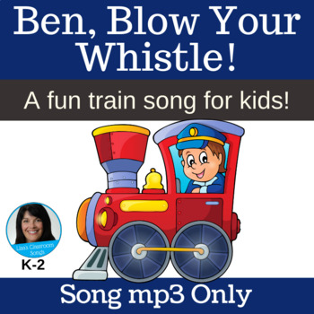 "Train Song & Activity | ""Ben, Blow Your Whistle!"" 