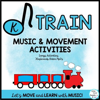 Music and Movement Activities: Train Themed, Flashcards, Video & Song Files