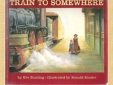 Train To Somewhere  By Eve Bunting