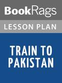 Train to Pakistan Lesson Plans