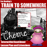 Train to Somewhere by Eve Bunting Theme Read Aloud Lesson Plan