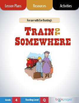 Train to Somewhere Lesson Plans & Activities Package, Fourth Grade (CCSS)