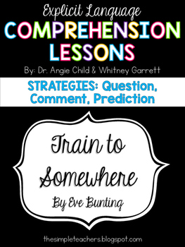 Train to Somewhere -Question, Comment, Predict Comprehension Lesson