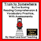Train to Somewhere Reading Comprehension & Vocabulary Prac