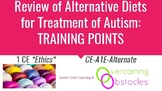 Training Points - Review of Alternative Diets BCBA ACE CE/Training