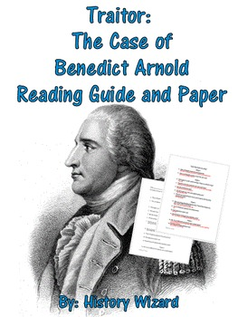 Traitor: The Case of Benedict Arnold Reading Guide and Paper