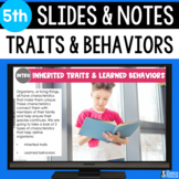 Traits and Behaviors Slides & Notes 5th Grade | Bonus Dist