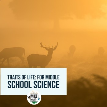 Traits of Life:  A Fully Editable 5E Activity for Middle School