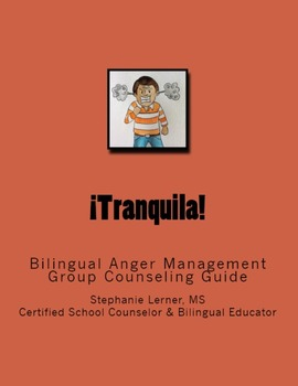 Tranquila: Anger Management Bilingual Group Counseling Guide