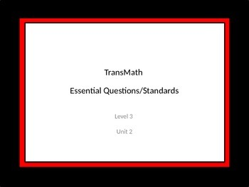 TransMath Level 3 Unit 2 Essential Questions/Standards