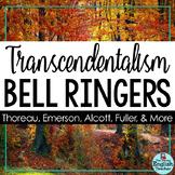 Transcendentalism Bell Ringers: Thoreau, Emerson, Fuller,
