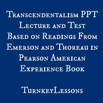 Transcendentalism Lecture and Test {Readings in Pearson American Lit Book}