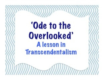 Transcendentalism Lesson- Ode to the Overlooked