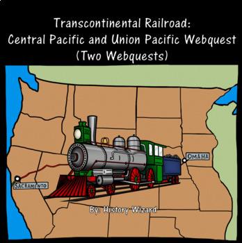 Transcontinental Railroad: Central Pacific and Union Pacific Webquest