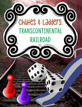 Transcontinental Railroad: Chutes and Ladders