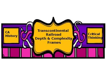Transcontinental Railroad Depth and Complexity Frames