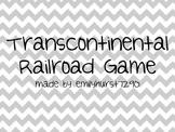 Transcontinental Railroad Game