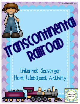 Transcontinental Railroad Internet Scavenger Hunt WebQuest Activity