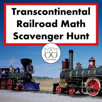 Transcontinental Railroad Math Scavenger Hunt 4th Grade Wo