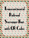 Transcontinental Railroad QR Code Scavenger Hunt