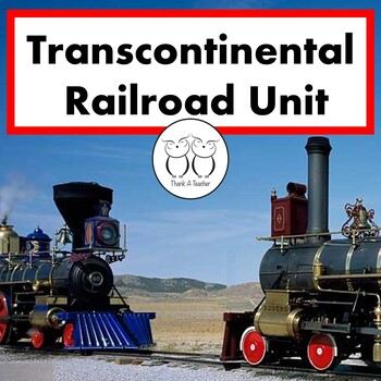Transcontinental Railroad Unit Includes Engaging Text, Act