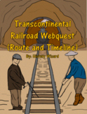 Transcontinental Railroad Webquest (Route and Timeline)