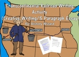 Transcontinental Railroad Writing Activity (Creative Writing/5 Paragraph Essay)
