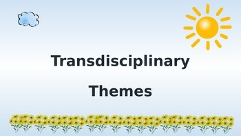 Transdisciplinary themes for PYP sun and cloud theme