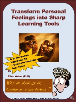 Transform Personal Feelings into Sharp Learning Tools- Brain Based Approach