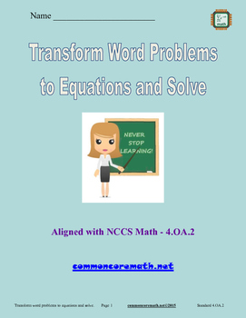 Transform Word Problems to Equations and Solve - 4.OA.2