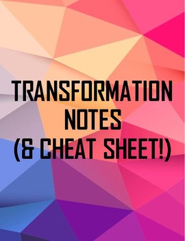 Transformation Notes & Cheat Sheet