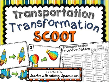Transformations Scoot -- Translation, Reflection, Rotation --- Slide, Flip, Turn