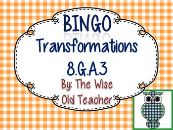 Transformations Bingo & Blank Card 8.G.A.3: Rotations-Reflections-Translations