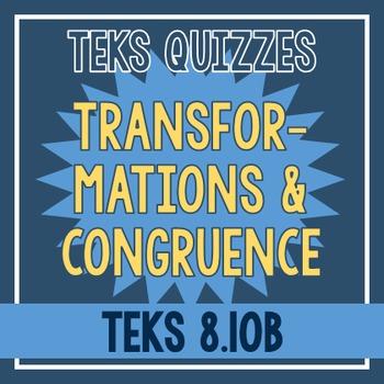 Transformations & Congruence Quiz (TEKS 8.10B)