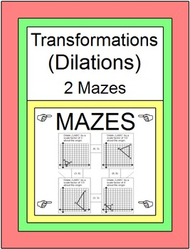 TRANSFORMATIONS: DILATIONS - 2 MAZES