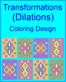 Transformations (Dilations) - Coloring Activity (4 Color Choices)