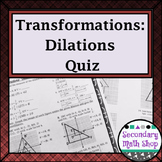 Transformations:  Dilations - Coordinate Plane and Scale Factors Quiz